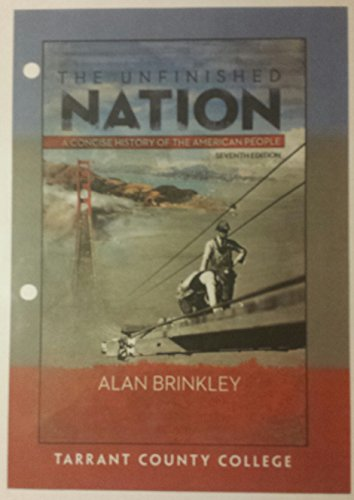 The Unfinished Nation: A Concise History of the American People 7th Edition