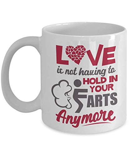 Love Is Not Having To Hold In Your Farts Anymore Funny Relationship Quotes Coffee & Tea Gift Mug Or Cup Decor On Valentines Day For New Wife, Dear Husband, Fiance Boyfriend & Fiancee Girlfriend
