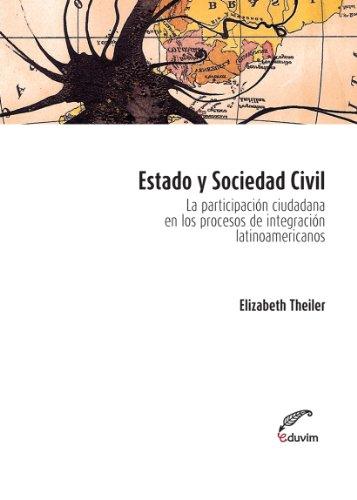 Descargar Libro Estado Y Sociedad Civil. La Participación Ciudadana En Los Procesos De Integración Latinoamericanos Elizabeth Theiler
