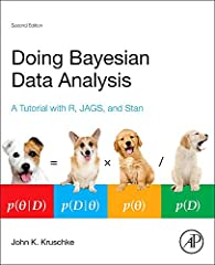 Doing Bayesian Data Analysis: A Tutorial with R, JAGS, and Stan, Second Edition provides an accessible approach for conducting Bayesian data analysis, as material is explained clearly with concrete examples. Included are step-by-step instruct...