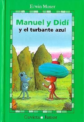 Manuel y Didi y el Turbante Azul = Manuel and Didi and the Blue Turban (Gaviota junior)