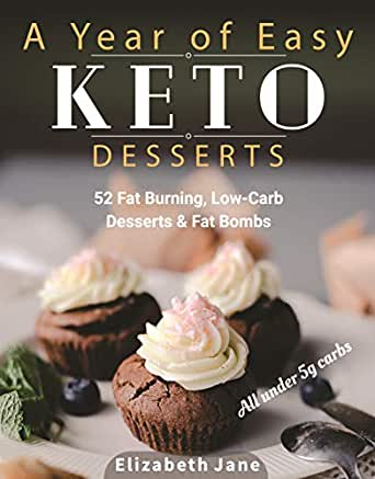 A Year of Easy Keto Desserts: 52 Seasonal Fat Burning, Low-Carb & Paleo Desserts & Fat Bombs with less than 5 gram of carbs (English Edition) eBook: Jane, Elizabeth: Amazon.es: Tienda Kindle