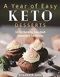 A Year of Easy Keto Desserts: 52 Seasonal Fat