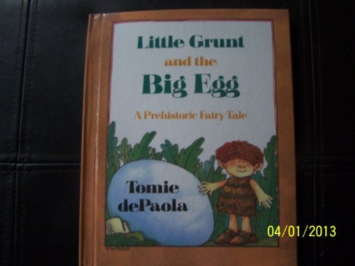 Little Grunt and the Big Egg (Picture Books) (The Little Grunt And The Big Egg)