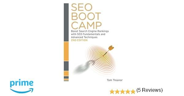 SEO Boot Camp, 2nd edition: The SEO 101 Training Manual: Tom ...