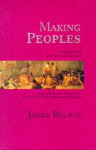 Making Peoples: A History of the New Zealanders from Polynesian Settlement to the End of the Nineteenth Century