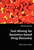 Text Mining for Genomics-Based Drug Discovery, Patrick Herron, 3836437147