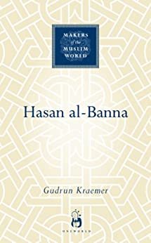 hassan al banna and the muslim brotherhood Muslim brotherhood is continuing the political and religious legacy of hassan al-banna.
