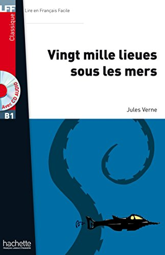 Vingt Mille Lieues Sous Les Mers + CD Audio MP3 (B1) (Lff (Lire En Francais Facile)) (French Edition)
