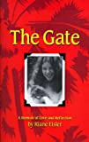 The Gate : A Memoir of Love and Reflection