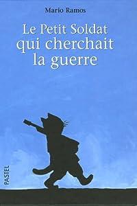 """Afficher """"Le petit soldat qui cherchait la guerre"""""""