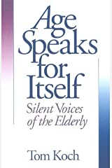 Age Speaks for Itself: Silent Voices of the Elderly Hardcover