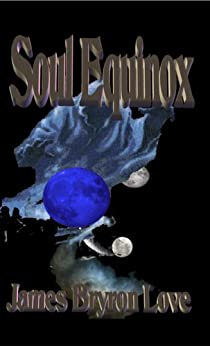 Soul Equinox by [Love, James Bryron]