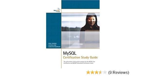 mysql certification study guide paul dubois stefan hinz carsten rh amazon com mysql 5.0 certification study guide mysql developer certification study guide pdf