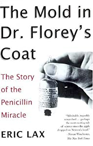 The Mold in Dr. Florey's Coat: The Story of the Penicillin Miracle by Holt Paperbacks