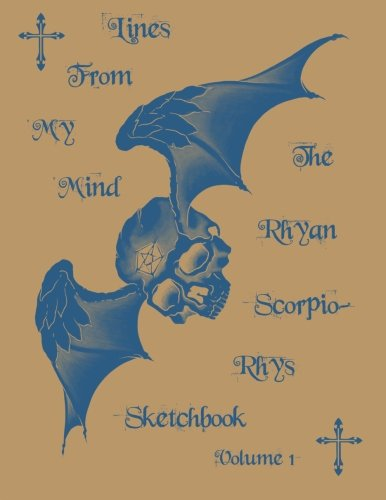 Lines From My Mind: The Rhyan Scorpio-Rhys Tattoo Sketchbook Vol. 1