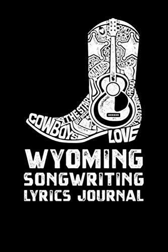 (Wyoming Songwriting Lyrics Journal )