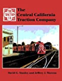 The Central California Traction Company, David G. Stanley and Jeffrey J. Moreau, 193001306X