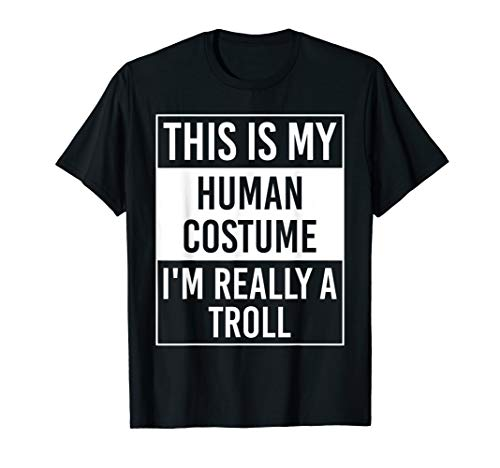 This is My Human Costume I'm Really TROLL Gift T-Shirt