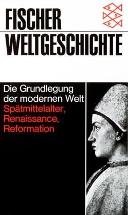 Fischer Weltgeschichte, Bd.12, Die Grundlegung der modernen Welt