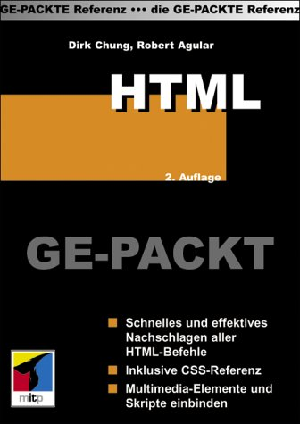 HTML Ge-Packt. Die Ge-Packte Referenz.