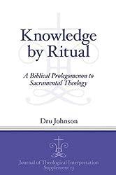 Knowledge by Ritual (JTISup 13) by Dru Johnson (2016-01-28)