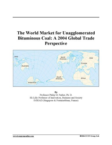 The World Market for Unagglomerated Bituminous Coal: A 2004 Global Trade Perspective