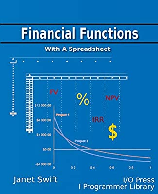 Financial Functions Using a Spreadsheet: Janet Swift: Amazon