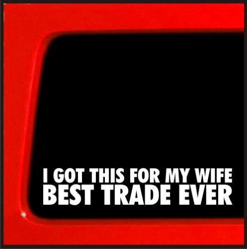 I got this for my wife Best trade Ever - sticker / Decal for Jeep 4x4 decal car truck bumper
