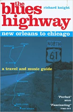 e61703c9ae0f46 The Blues Highway  New Orleans to Chicago