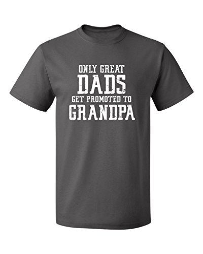 P&B Only Great Dads Get Promoted to Grandpa Men's T-Shirt, XL, (Best P&b Dad Grandpas)