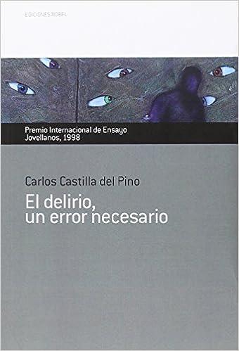 El delirio, un error necesario: Carlos Castilla del Pino