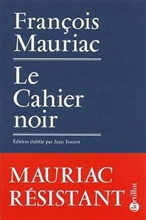 Le cahier noir : et autres textes de l'Occupation, Mauriac, François