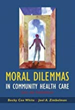 Moral Dilemmas in Community Health Care: Cases and Commentaries (Paperback)