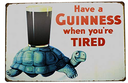 Sign Have A Guinness When You Re Tired Metal Tin Sign Vintage Style Wall Ornament Coffee Bar Decor Size 812 With Sings Porcelain Free Hanging Large Irish Barney Signs Rooney For Pub Than Dobby Wren