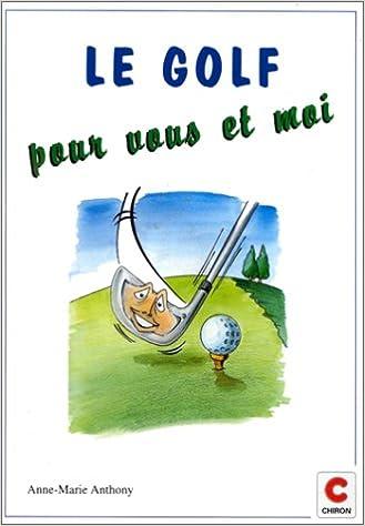 En ligne Le golf pour vous et moi pdf