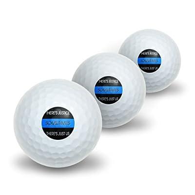 Thin Blue Line - Sometimes Justice Just Us - Police Policemen Novelty Golf Balls 3 Pack