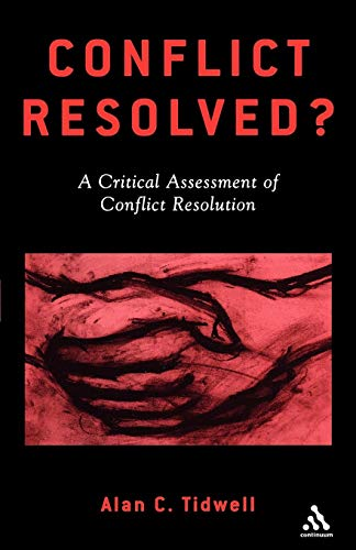 Conflict Resolved?: A Critical Assessment of Conflict Resolution