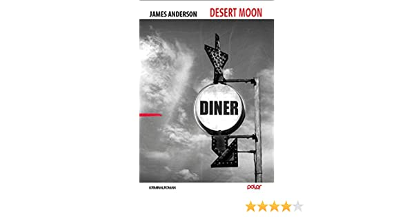 Desert Moon: Kriminalroman (German Edition) eBook: Anderson, James ...