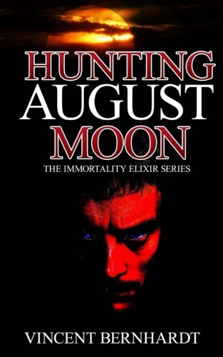 Hunting August Moon: The Immortality Elixir Series (Volume