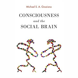 Consciousness and the Social Brain Audiobook