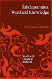 Abdaprama: Word and Knowledge : A Doctrine in Mms-Nyya Philosophy (with Reference to Advaita Vednta-Paribh 'Agama') Towards a Framework for Ruti-prmya, Bilimoria, P. P., 9401078106