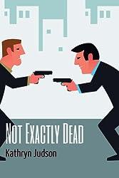 Not Exactly Dead (MI5 1/2)