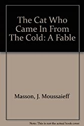 The Cat Who Came In From The Cold: A Fable