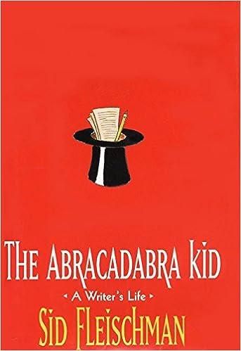 Amazon.com: The Abracadabra Kid: A Writeru0027s Life (9780688148591): Sid  Fleischman: Books