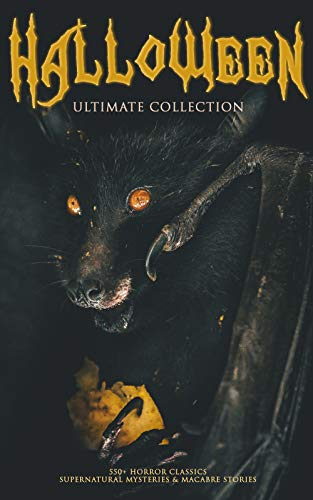 HALLOWEEN Ultimate Collection: 550+ Horror Classics, Supernatural Mysteries & Macabre Stories: The Dunwich Horror, Frankenstein, The Hound of the Baskervilles, ... Abbey, Wuthering Heights, The Beetle… for $<!---->