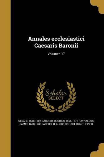 Download Annales Ecclesiastici Caesaris Baronii; Volumen 17 (Latin Edition) pdf