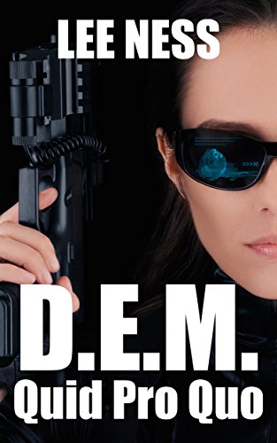 D.E.M. - Quid Pro Quo (D.E.M. - Deus Ex Machina Book 2)