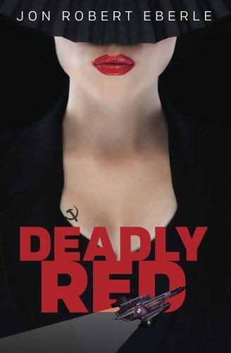 Read Online Deadly Red: A Sexy Spy Thriller (David Logan) (Volume 1) ebook