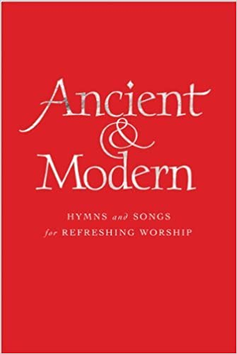 Ancient and Modern Words Edition: Hymns and Songs for Refreshing worship Hardcover – 31 Mar 2013